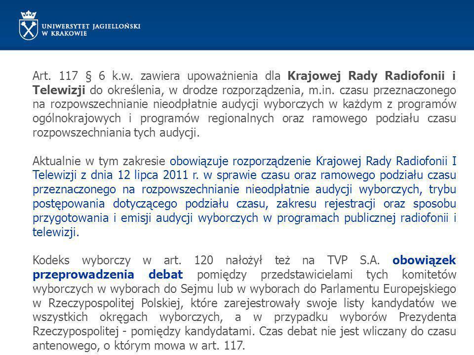Art. 117 § 6 k.w. zawiera upoważnienia dla Krajowej Rady Radiofonii i Telewizji do określenia, w drodze rozporządzenia, m.in. czasu przeznaczonego na