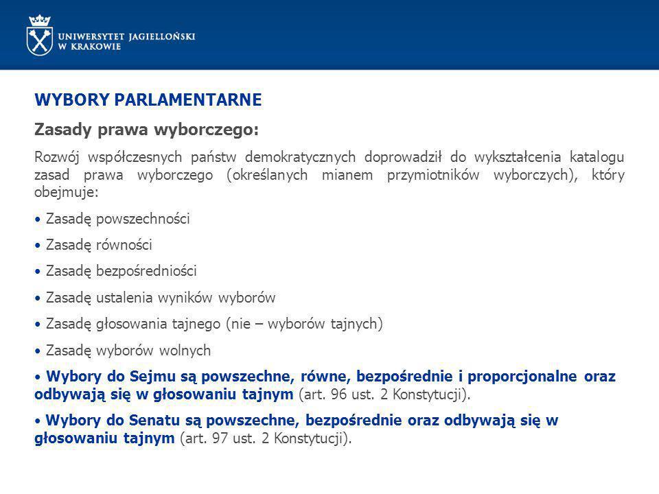 WYBORY PARLAMENTARNE Zasady prawa wyborczego: Rozwój współczesnych państw demokratycznych doprowadził do wykształcenia katalogu zasad prawa wyborczego