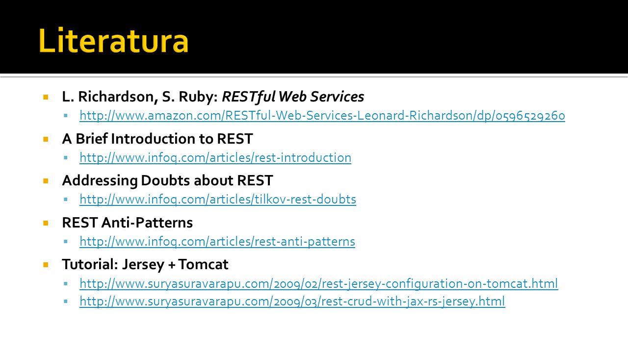 L. Richardson, S. Ruby: RESTful Web Services  http://www.amazon.com/RESTful-Web-Services-Leonard-Richardson/dp/0596529260 http://www.amazon.com/RES