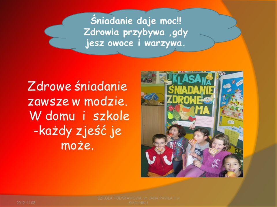 2012-11-08 SZKOŁA PODSTAWOWA im.JANA PAWŁA II w SMOLNIKU Śniadanie daje moc!.
