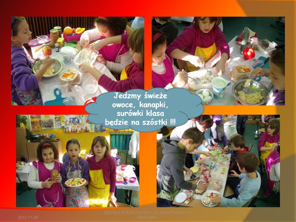 2012-11-08 SZKOŁA PODSTAWOWA im.JANA PAWŁA II w SMOLNIKU Jedzmy świeże owoce, kanapki, surówki klasa będzie na szóstki !!!