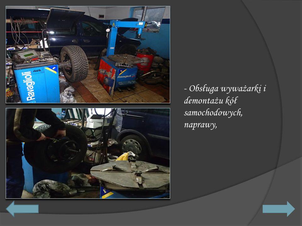 - Obsługa wyważarki i demontażu kół samochodowych, naprawy,