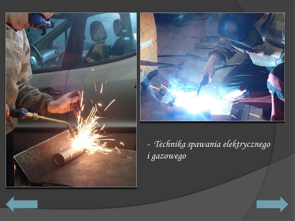 - Technika spawania elektrycznego i gazowego