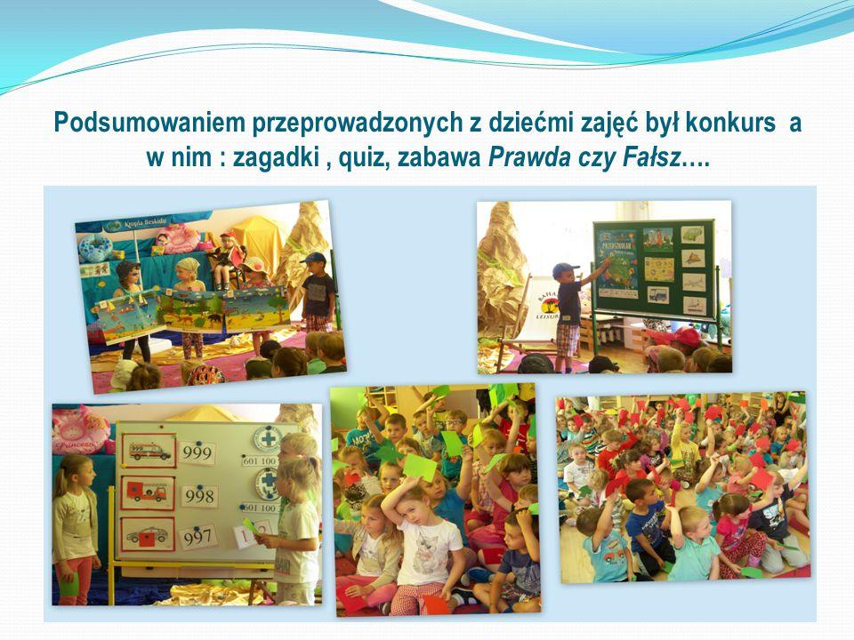 Podsumowaniem przeprowadzonych z dziećmi zajęć był konkurs a w nim : zagadki, quiz, zabawa Prawda czy Fałsz ….