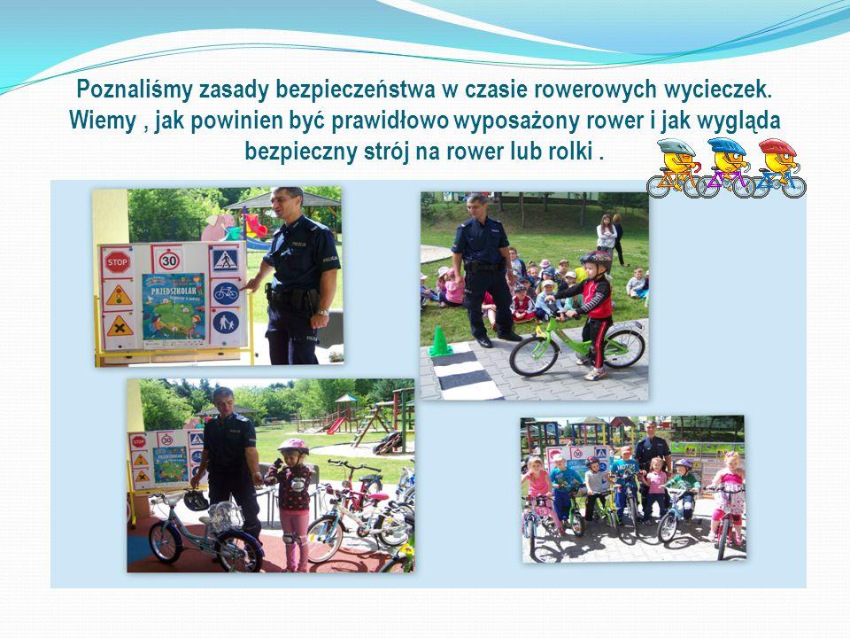 Poznaliśmy zasady bezpieczeństwa w czasie rowerowych wycieczek. Wiemy, jak powinien być prawidłowo wyposażony rower i jak wygląda bezpieczny strój na