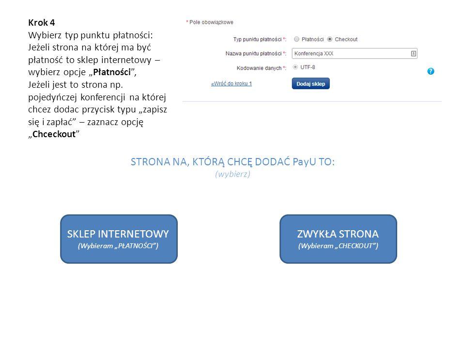 """Krok 4 Wybierz typ punktu płatności: Jeżeli strona na której ma być płatność to sklep internetowy – wybierz opcje """"Płatności"""", Jeżeli jest to strona n"""