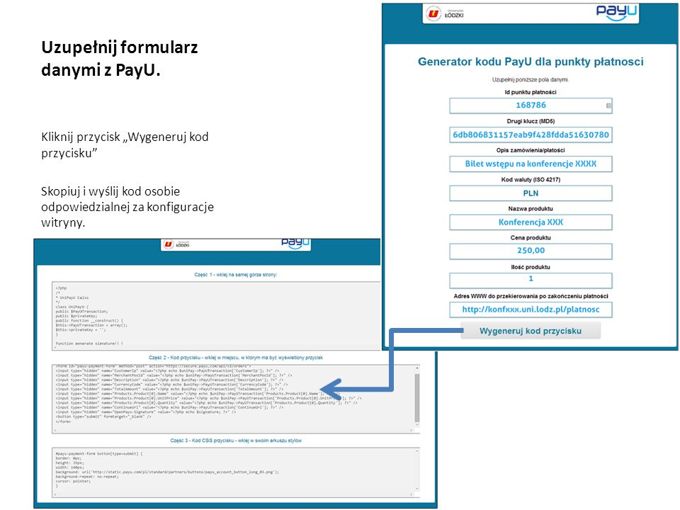 """Uzupełnij formularz danymi z PayU. Kliknij przycisk """"Wygeneruj kod przycisku"""" Skopiuj i wyślij kod osobie odpowiedzialnej za konfiguracje witryny."""