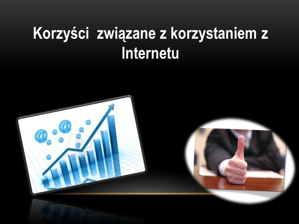 Korzyści związane z korzystaniem z Internetu