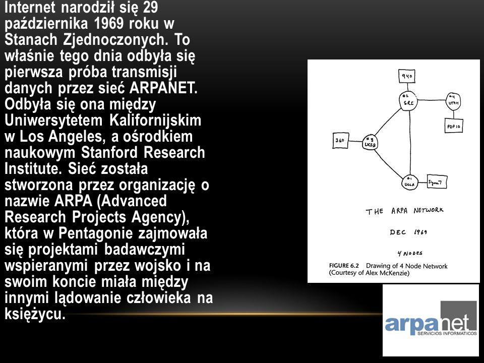 Internet narodził się 29 października 1969 roku w Stanach Zjednoczonych. To właśnie tego dnia odbyła się pierwsza próba transmisji danych przez sieć A