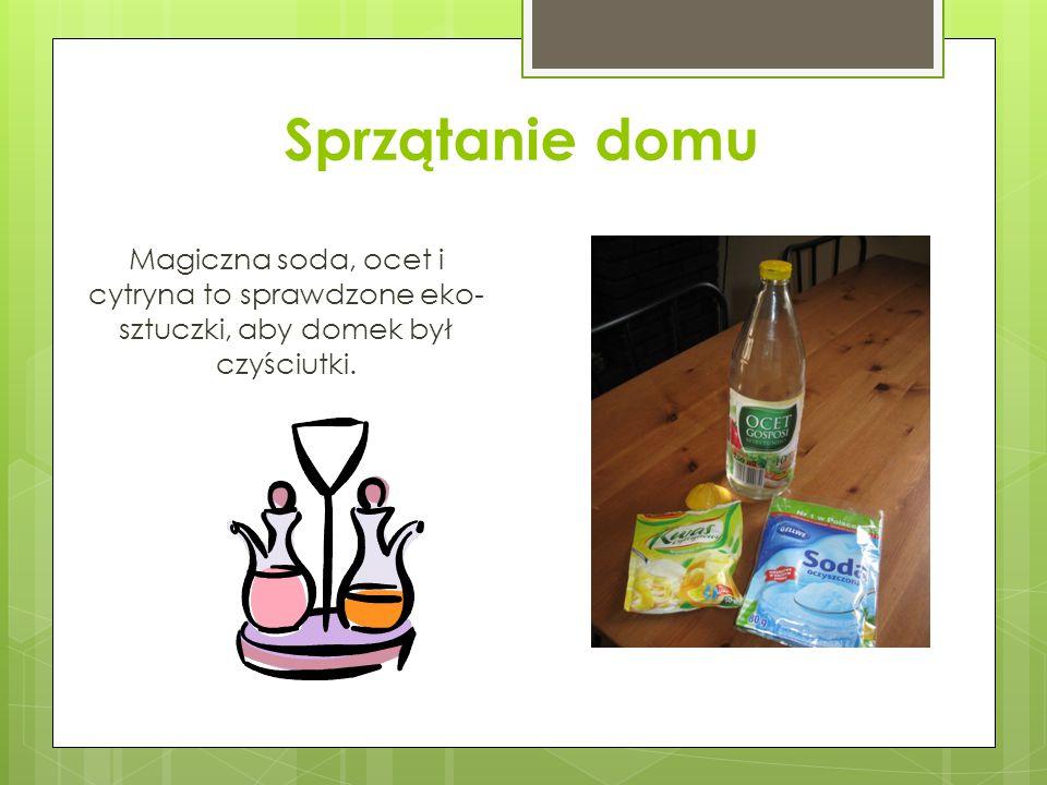 Sprzątanie domu Magiczna soda, ocet i cytryna to sprawdzone eko- sztuczki, aby domek był czyściutki.