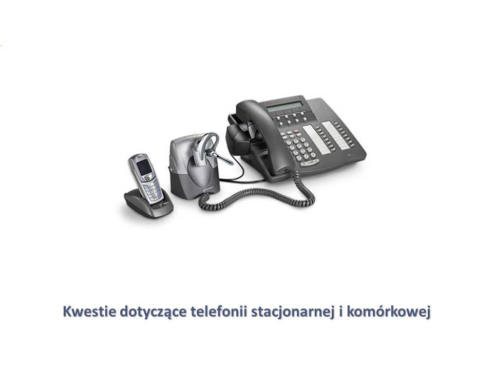 37 Kwestie dotyczące telefonii stacjonarnej i komórkowej