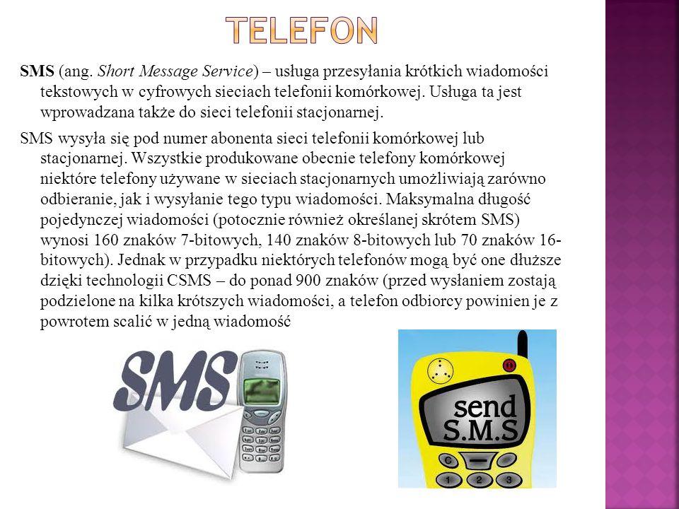 SMS (ang. Short Message Service) – usługa przesyłania krótkich wiadomości tekstowych w cyfrowych sieciach telefonii komórkowej. Usługa ta jest wprowad