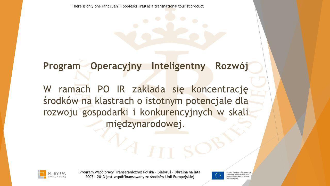 Program Operacyjny Inteligentny Rozwój W ramach PO IR zakłada się koncentrację środków na klastrach o istotnym potencjale dla rozwoju gospodarki i kon