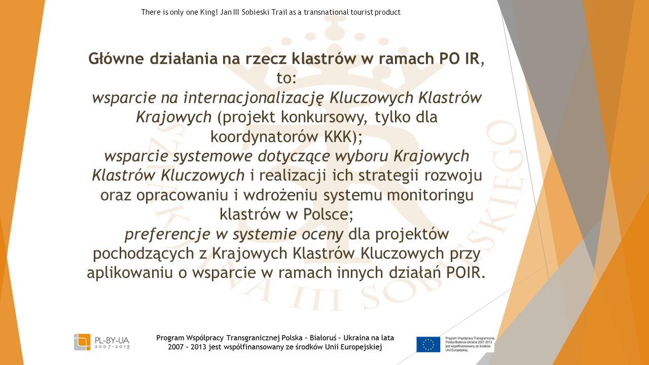 Główne działania na rzecz klastrów w ramach PO IR, to: wsparcie na internacjonalizację Kluczowych Klastrów Krajowych (projekt konkursowy, tylko dla ko