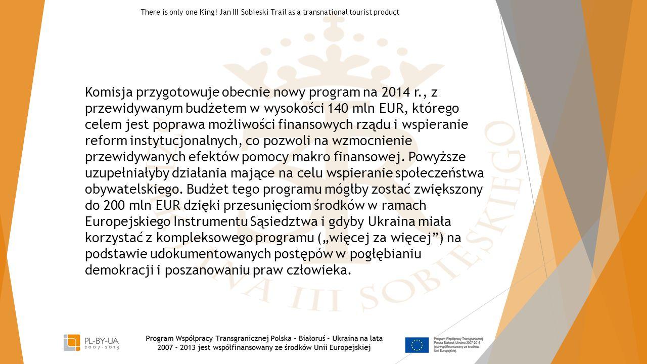 Komisja przygotowuje obecnie nowy program na 2014 r., z przewidywanym budżetem w wysokości 140 mln EUR, którego celem jest poprawa możliwości finansow