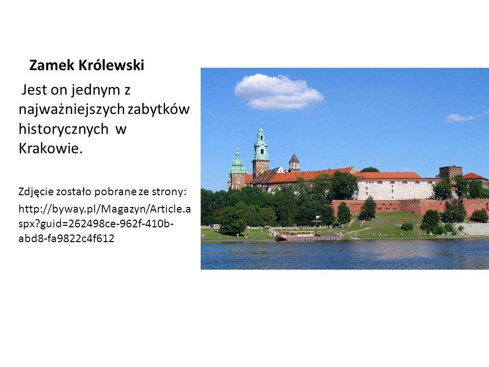 Zamek Królewski Jest on jednym z najważniejszych zabytków historycznych w Krakowie. Zdjęcie zostało pobrane ze strony: http://byway.pl/Magazyn/Article