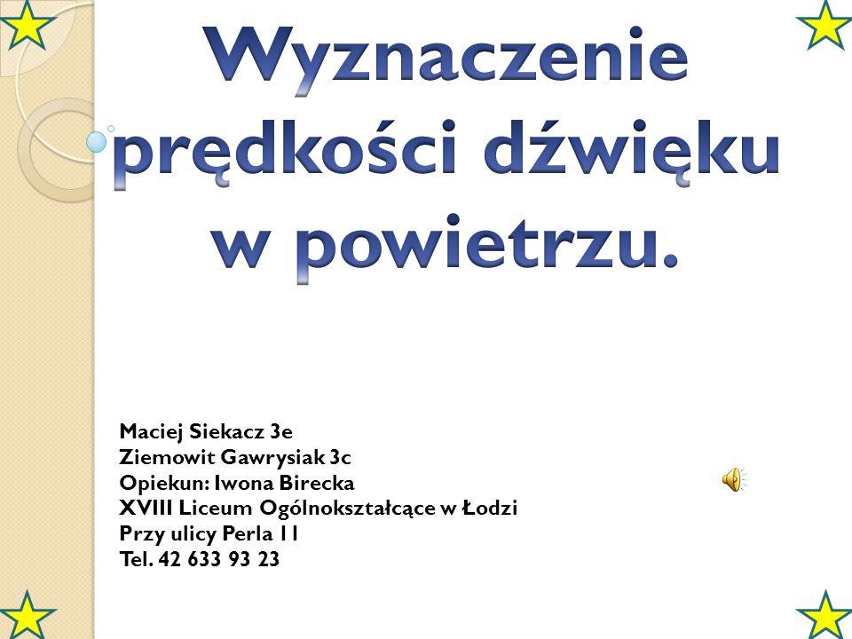 Maciej Siekacz 3e Ziemowit Gawrysiak 3c Opiekun: Iwona Birecka XVIII Liceum Ogólnokształcące w Łodzi Przy ulicy Perla 11 Tel. 42 633 93 23