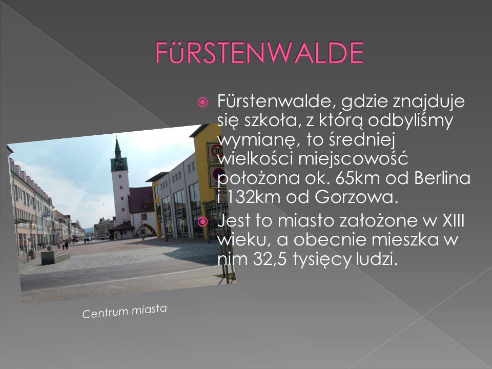  Fürstenwalde, gdzie znajduje się szkoła, z którą odbyliśmy wymianę, to średniej wielkości miejscowość położona ok.