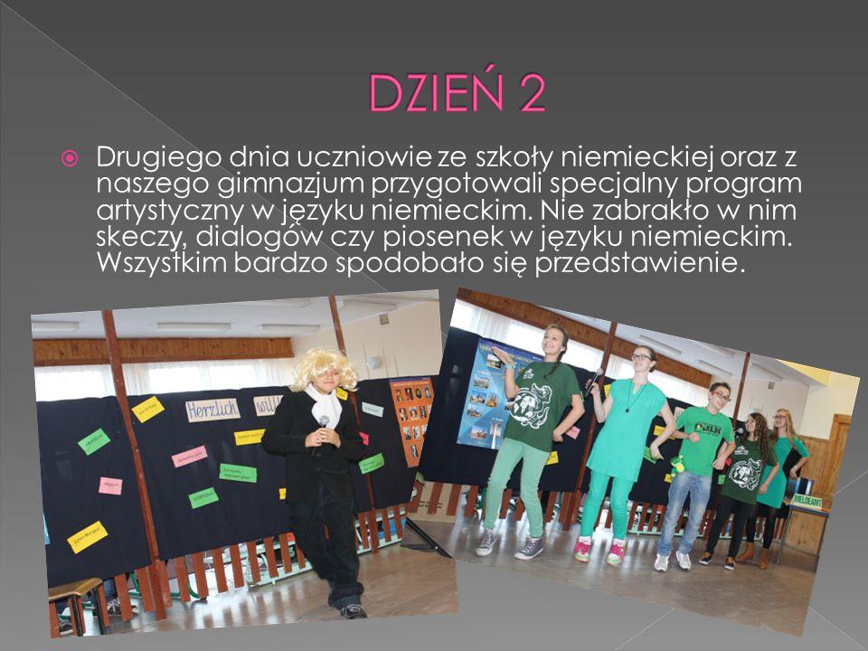  Drugiego dnia uczniowie ze szkoły niemieckiej oraz z naszego gimnazjum przygotowali specjalny program artystyczny w języku niemieckim.