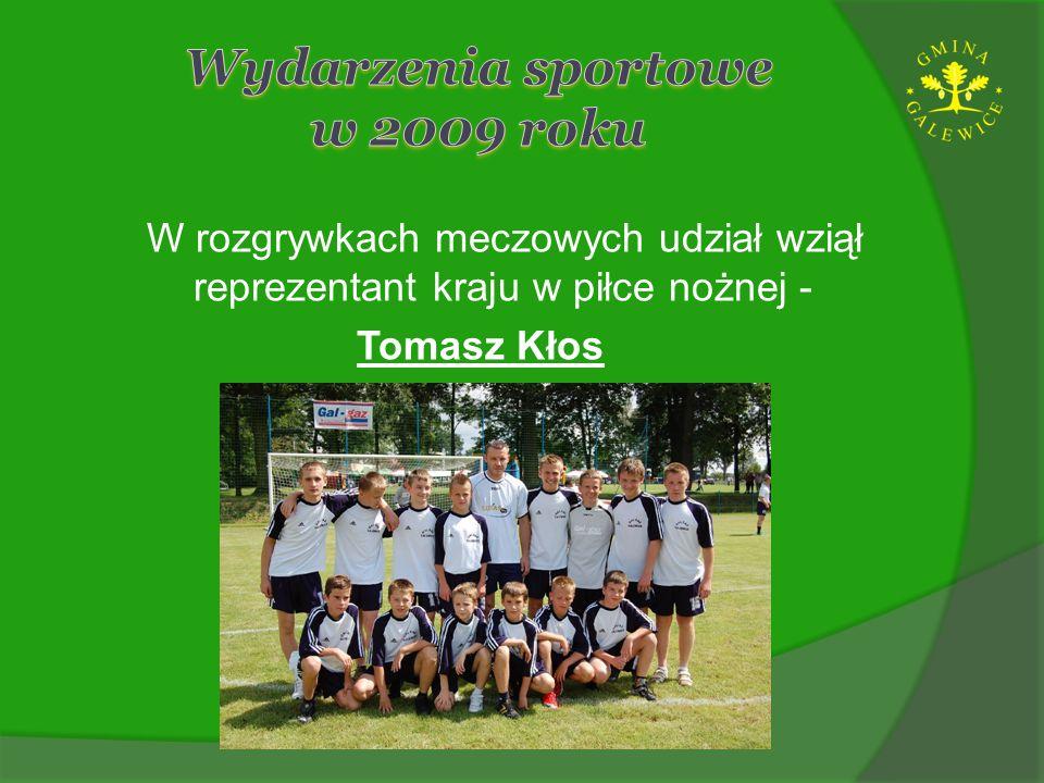 W rozgrywkach meczowych udział wziął reprezentant kraju w piłce nożnej - Tomasz Kłos