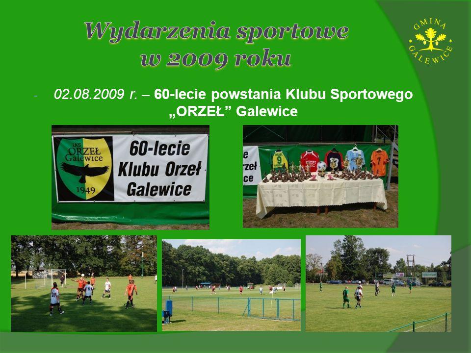 """- 02.08.2009 r. – 60-lecie powstania Klubu Sportowego """"ORZEŁ"""" Galewice"""