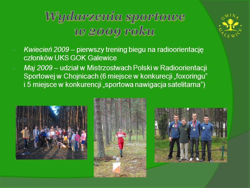 - Kwiecień 2009 – pierwszy trening biegu na radioorientację członków UKS GOK Galewice - Maj 2009 – udział w Mistrzostwach Polski w Radioorientacji Spo