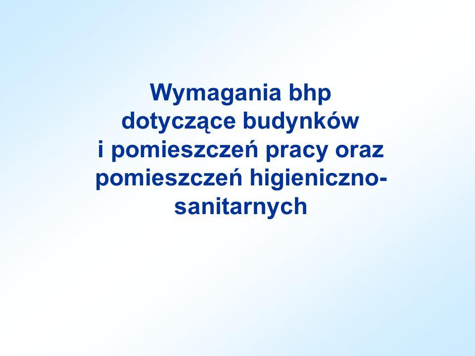 Wymagania bhp dotyczące budynków i pomieszczeń pracy oraz pomieszczeń higieniczno- sanitarnych