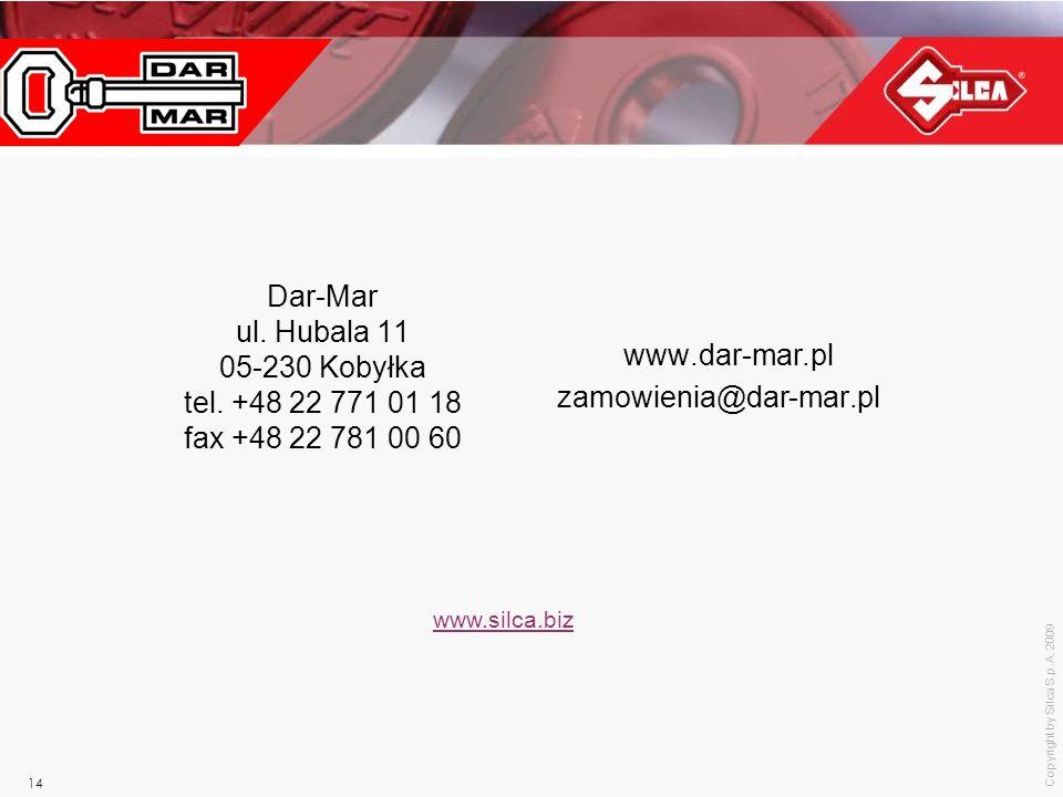 Copyright by Silca S.p.A. 2009 14 www.dar-mar.pl zamowienia@dar-mar.pl Dar-Mar ul. Hubala 11 05-230 Kobyłka tel. +48 22 771 01 18 fax +48 22 781 00 60
