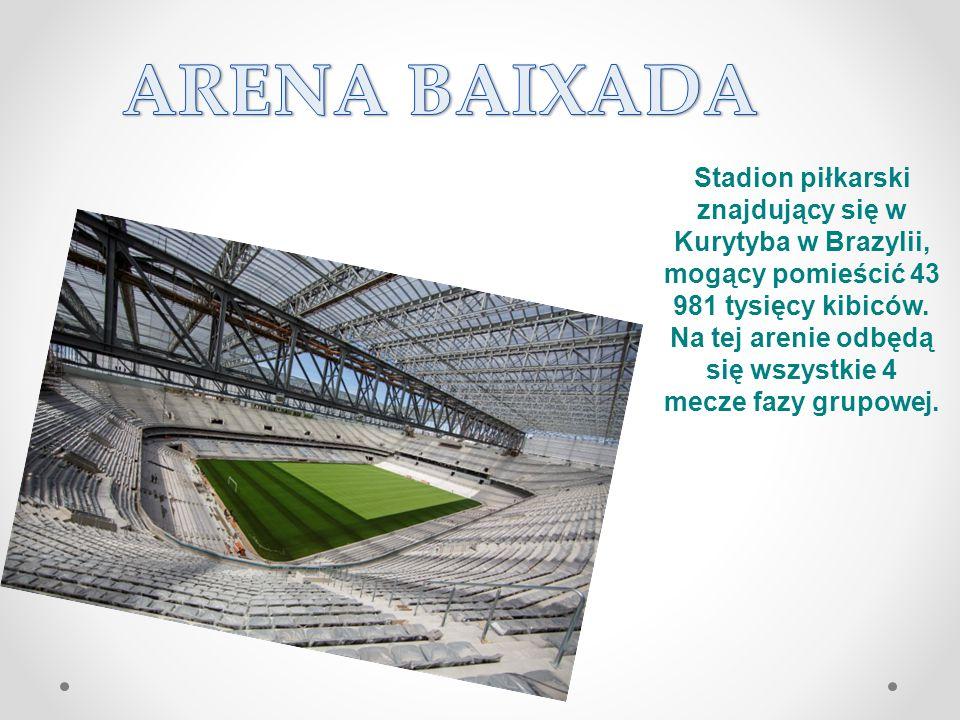 Stadion piłkarski znajdujący się w Kurytyba w Brazylii, mogący pomieścić 43 981 tysięcy kibiców. Na tej arenie odbędą się wszystkie 4 mecze fazy grupo