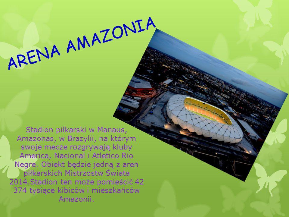 ARENA AMAZONIA Stadion piłkarski w Manaus, Amazonas, w Brazylii, na którym swoje mecze rozgrywają kluby America, Nacional i Atletico Rio Negre. Obiekt
