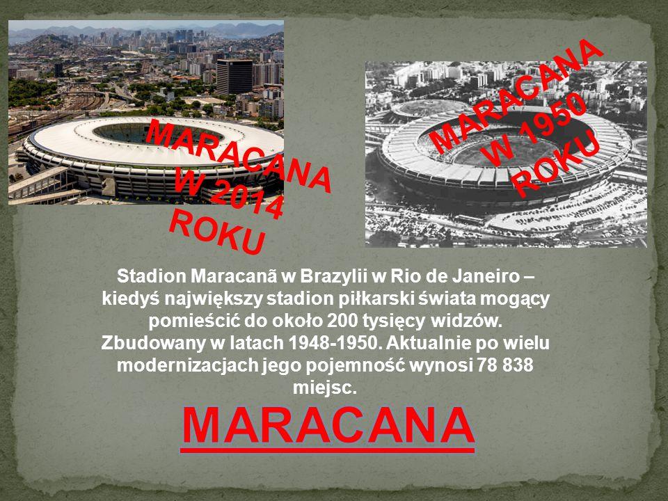 Stadion Maracanã w Brazylii w Rio de Janeiro – kiedyś największy stadion piłkarski świata mogący pomieścić do około 200 tysięcy widzów. Zbudowany w la