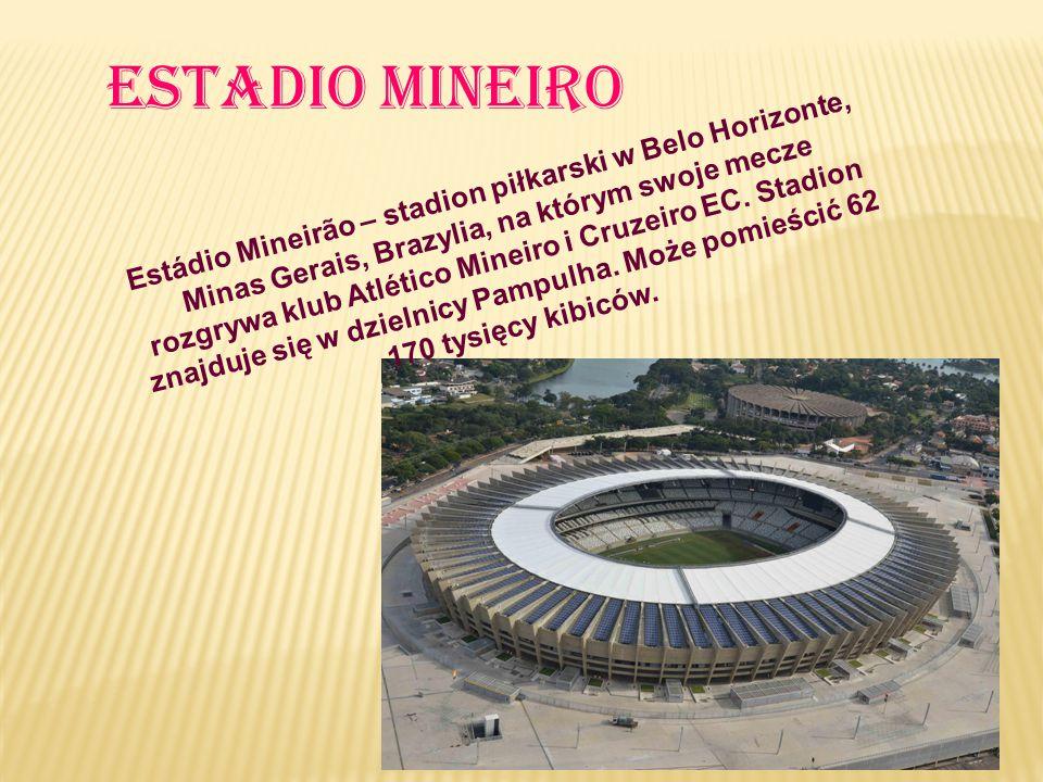 Estadio mineiro Estádio Mineirão – stadion piłkarski w Belo Horizonte, Minas Gerais, Brazylia, na którym swoje mecze rozgrywa klub Atlético Mineiro i