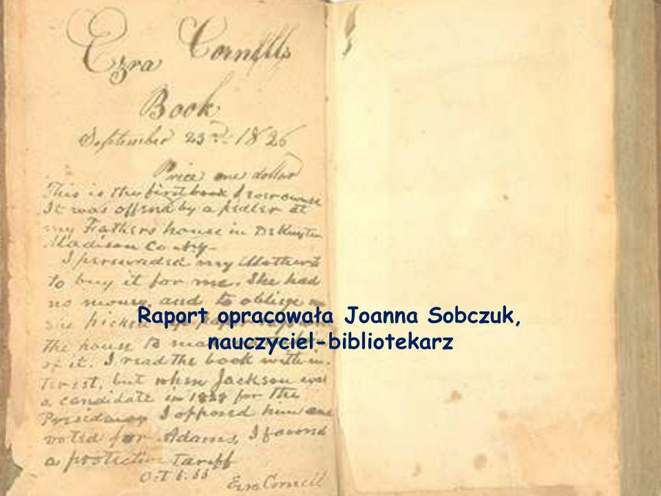 Raport opracowała Joanna Sobczuk, nauczyciel-bibliotekarz