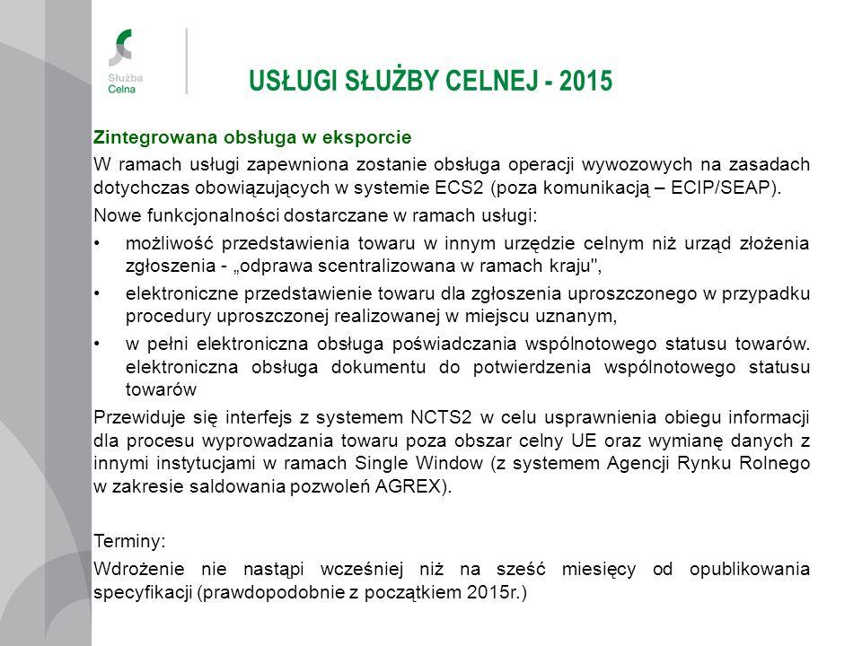 USŁUGI SŁUŻBY CELNEJ - 2015 Zintegrowana obsługa w imporcie System AIS obejmie swoim zakresem funkcjonalności dotychczas eksploatowanych systemów tj.: Systemu importowego CELINA Systemu obsługi przywozowych deklaracji skróconych ICS Systemu obsługi deklaracji obrotu wewnątrzwspólnotowego – INTRASTAT Systemu obsługi wniosków kontyngentowych oraz nadzorów i antydumpingów – TQS