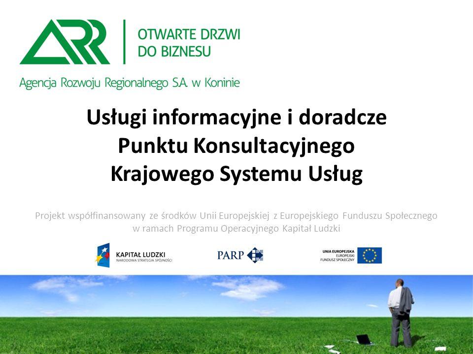 Usługi informacyjne i doradcze Punktu Konsultacyjnego Krajowego Systemu Usług Projekt współfinansowany ze środków Unii Europejskiej z Europejskiego Funduszu Społecznego w ramach Programu Operacyjnego Kapitał Ludzki