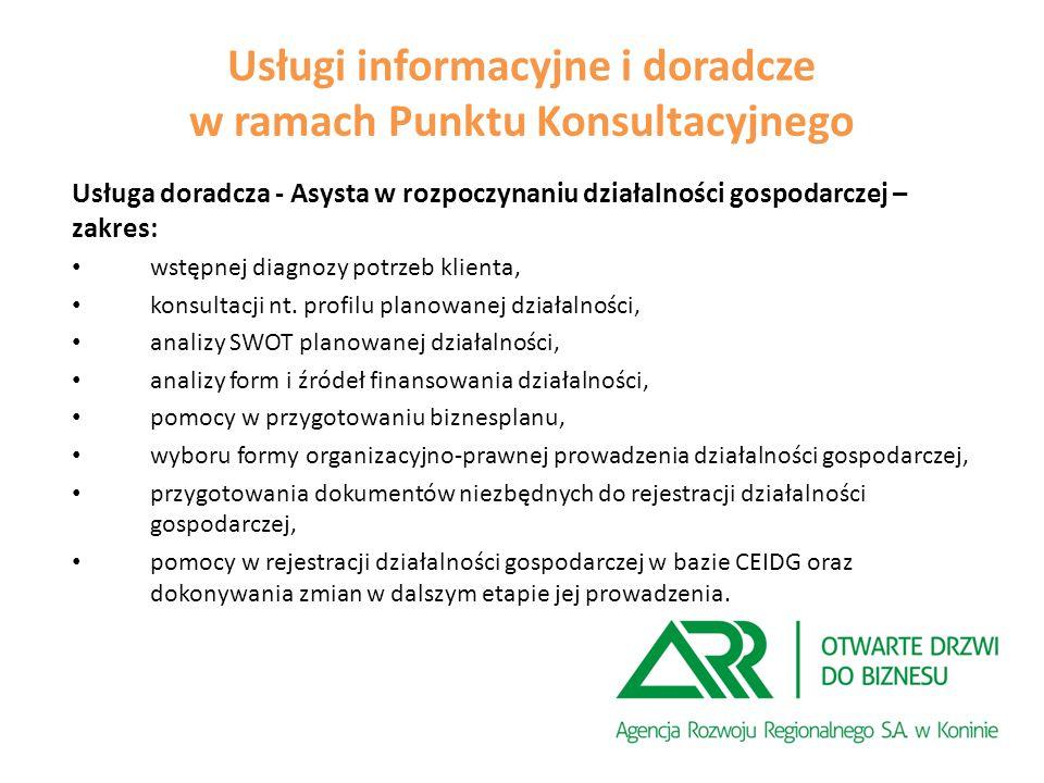 Usługi informacyjne i doradcze w ramach Punktu Konsultacyjnego Usługa doradcza - Asysta w rozpoczynaniu działalności gospodarczej – zakres: wstępnej diagnozy potrzeb klienta, konsultacji nt.