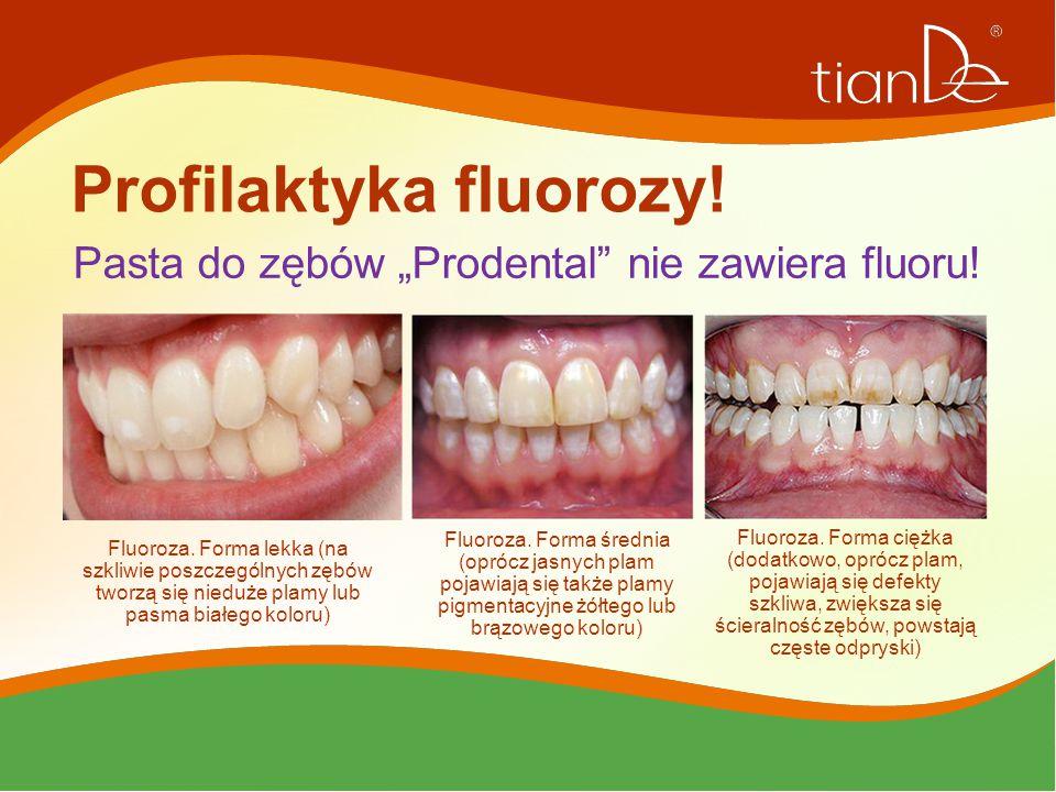 """Profilaktyka fluorozy! Pasta do zębów """"Prodental"""" nie zawiera fluoru! Fluoroza. Forma lekka (na szkliwie poszczególnych zębów tworzą się nieduże plamy"""