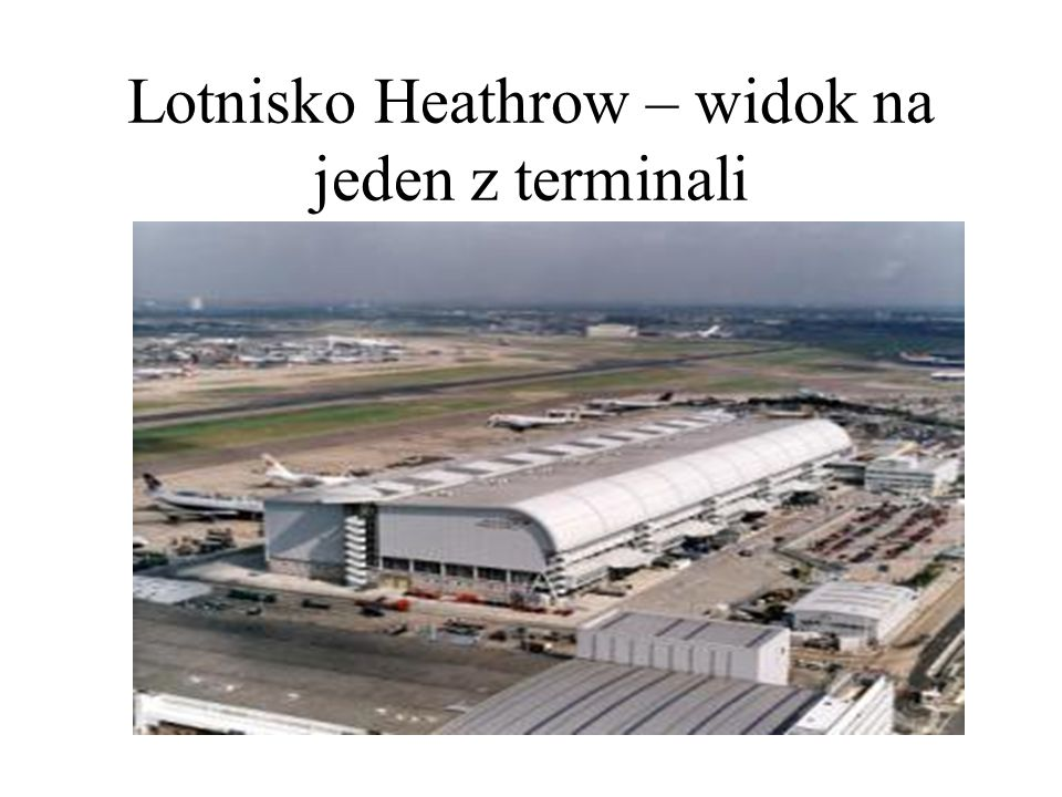 Lotnisko Heathrow – widok na jeden z terminali