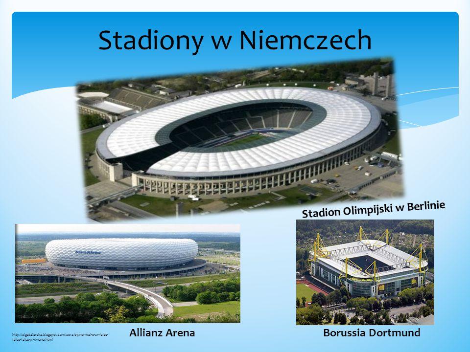 Stadiony w Niemczech Stadion Olimpijski w Berlinie Allianz Arena Borussia Dortmund http://olgatalarska.blogspot.com/2012/05/normal-0-21-false- false-f