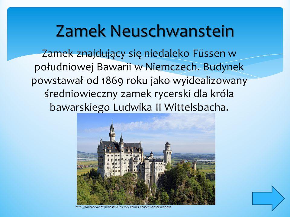Zamek Neuschwanstein Zamek znajdujący się niedaleko Füssen w południowej Bawarii w Niemczech. Budynek powstawał od 1869 roku jako wyidealizowany średn