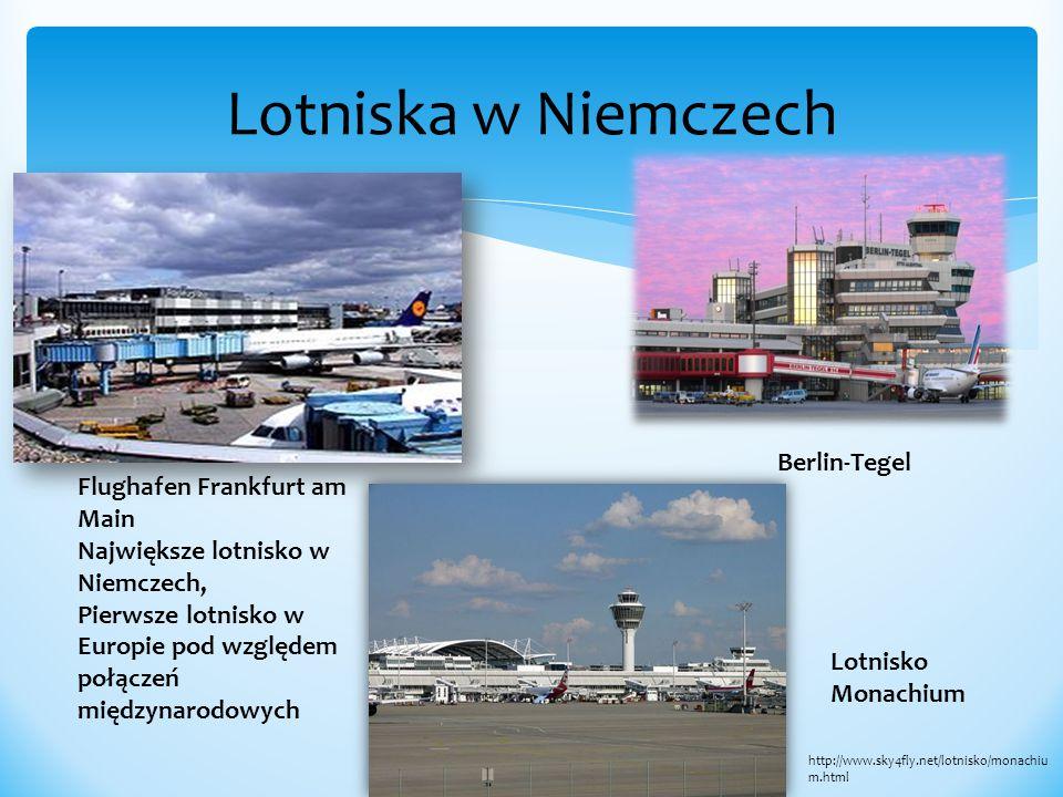 Lotniska w Niemczech Flughafen Frankfurt am Main Największe lotnisko w Niemczech, Pierwsze lotnisko w Europie pod względem połączeń międzynarodowych B