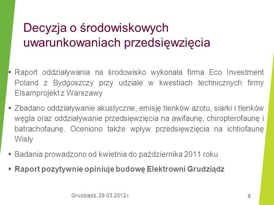 8 Decyzja o środowiskowych uwarunkowaniach przedsięwzięcia  Raport oddziaływania na środowisko wykonała firma Eco Investment Poland z Bydgoszczy przy