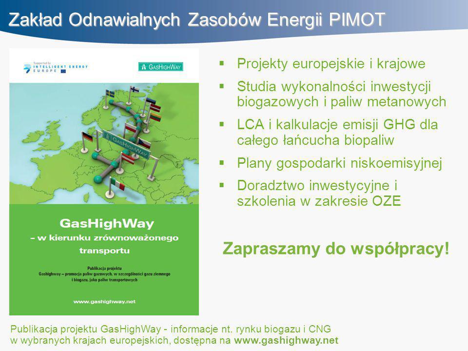 Zakład Odnawialnych Zasobów Energii PIMOT  Projekty europejskie i krajowe  Studia wykonalności inwestycji biogazowych i paliw metanowych  LCA i kalkulacje emisji GHG dla całego łańcucha biopaliw  Plany gospodarki niskoemisyjnej  Doradztwo inwestycyjne i szkolenia w zakresie OZE Zapraszamy do współpracy.