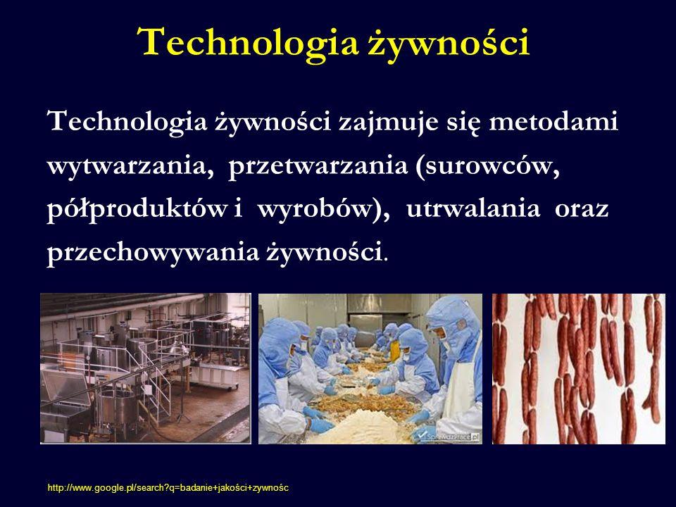 Technologia żywności zajmuje się metodami wytwarzania, przetwarzania (surowców, półproduktów i wyrobów), utrwalania oraz przechowywania żywności. Tech
