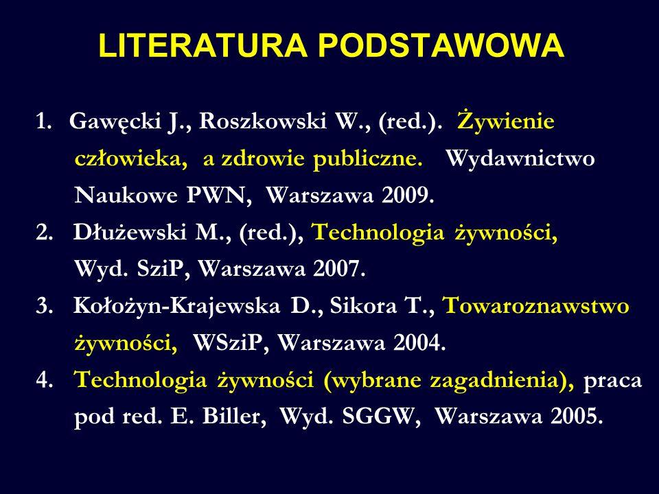 1.Gawęcki J., Roszkowski W., (red.). Żywienie człowieka, a zdrowie publiczne. Wydawnictwo Naukowe PWN, Warszawa 2009. 2.Dłużewski M., (red.), Technol