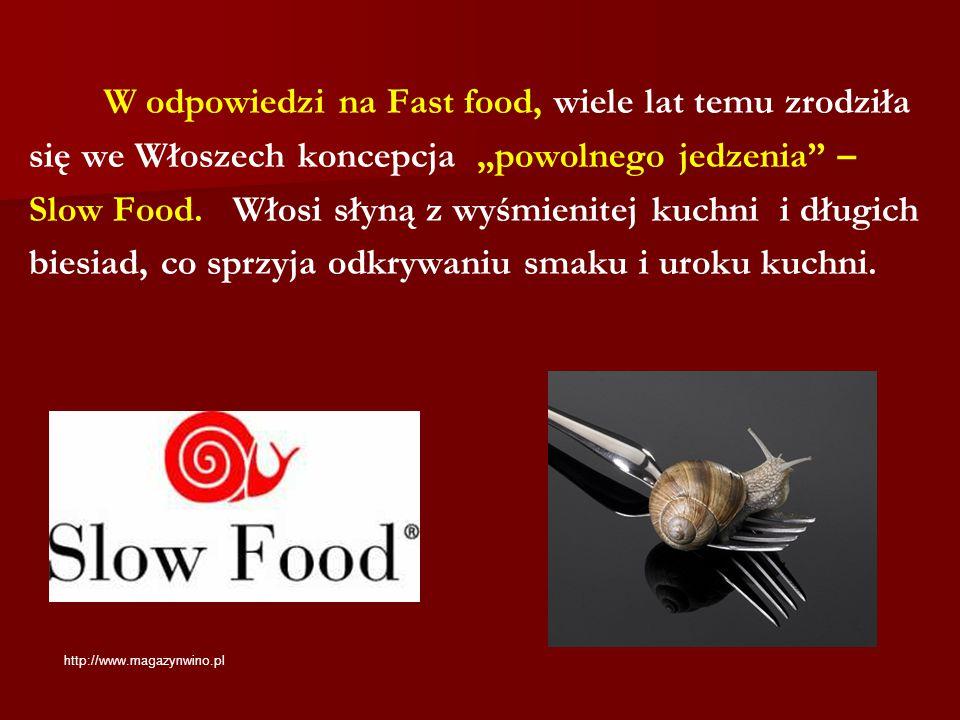 """W odpowiedzi na Fast food, wiele lat temu zrodziła się we Włoszech koncepcja """"powolnego jedzenia"""" – Slow Food. Włosi słyną z wyśmienitej kuchni i dług"""