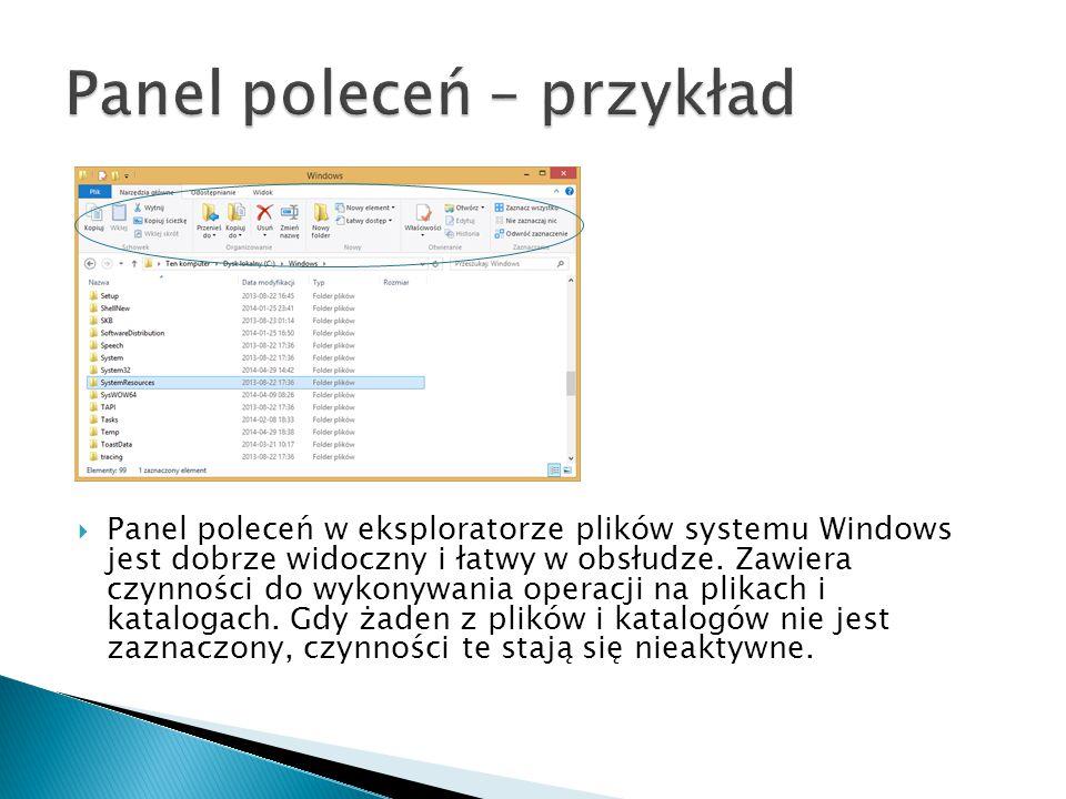  Panel poleceń w eksploratorze plików systemu Windows jest dobrze widoczny i łatwy w obsłudze. Zawiera czynności do wykonywania operacji na plikach i