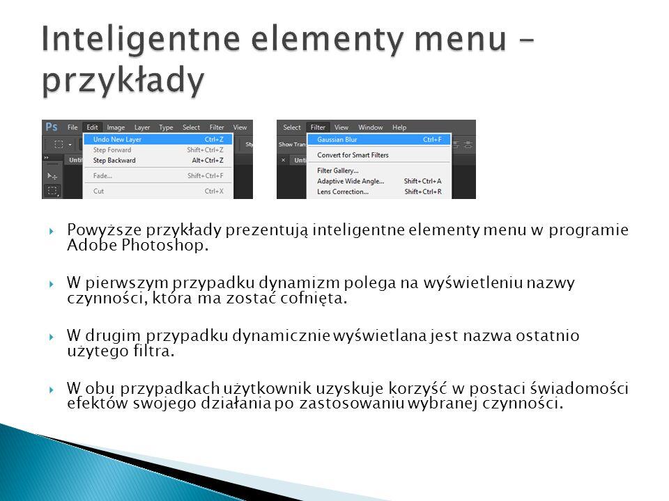  Powyższe przykłady prezentują inteligentne elementy menu w programie Adobe Photoshop.  W pierwszym przypadku dynamizm polega na wyświetleniu nazwy