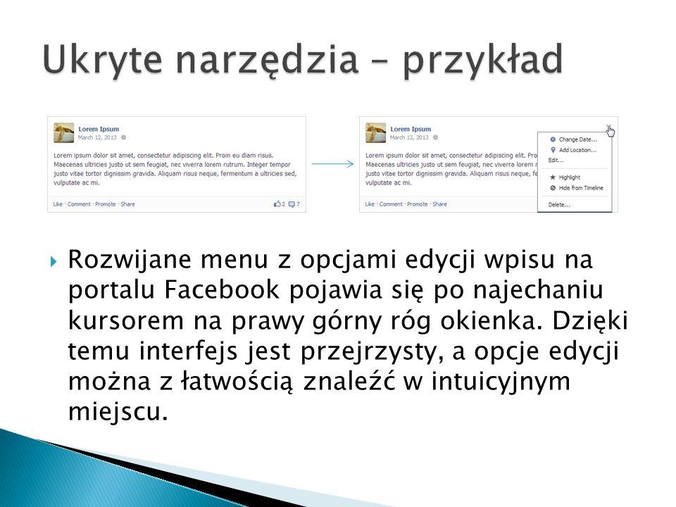  Rozwijane menu z opcjami edycji wpisu na portalu Facebook pojawia się po najechaniu kursorem na prawy górny róg okienka. Dzięki temu interfejs jest
