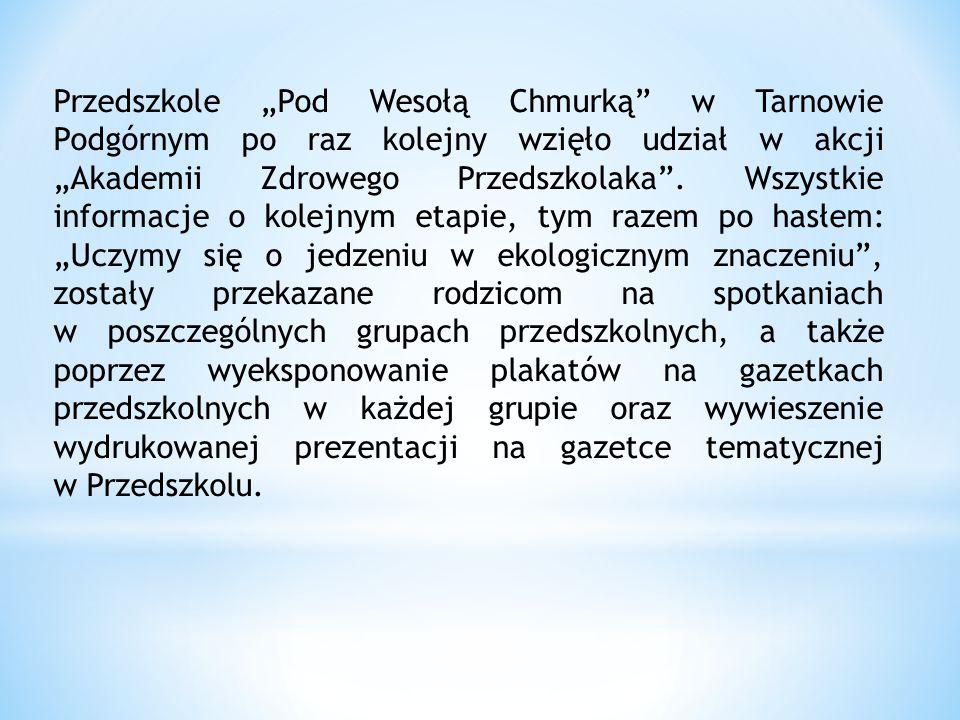 """Przedszkole """"Pod Wesołą Chmurką"""" w Tarnowie Podgórnym po raz kolejny wzięło udział w akcji """"Akademii Zdrowego Przedszkolaka"""". Wszystkie informacje o k"""